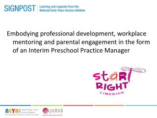 Embodying professional development, workplace mentoring and parental engagement in the form of an Interim Preschool Pra