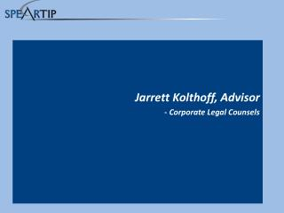 Jarrett Kolthoff, Advisor  - Corporate Legal Counsels