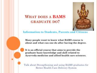What does a  BAMS  graduate do?