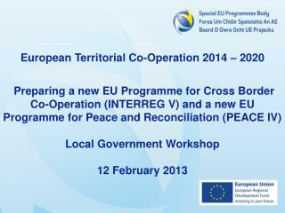 European Territorial Co-Operation 2014 – 2020
