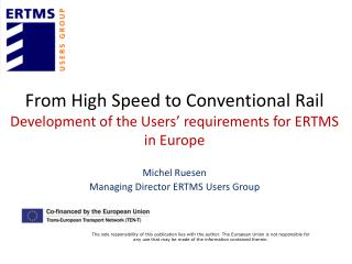 From High Speed to Conventional Rail Development of the Users' requirements for ERTMS in Europe