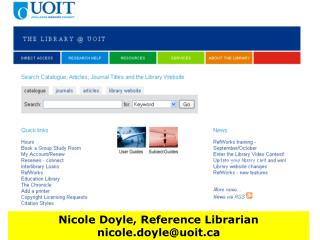 Nicole Doyle – Reference Librarian 			Helen Labine – Reference Librarian 			Trish Johns-Wilson – Reference Librarian
