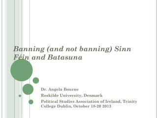 Banning  (and not  banning ) Sinn  Féin  and  Batasuna