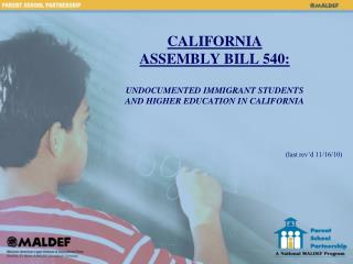 CALIFORNIA  ASSEMBLY BILL 540: UNDOCUMENTED IMMIGRANT STUDENTS  AND HIGHER EDUCATION IN CALIFORNIA (last rev'd 11/16/10