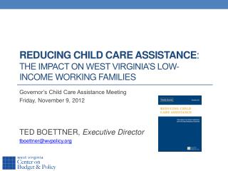 Reducing child care assistance :  The  Impact on West Virginia's Low-Income Working Families