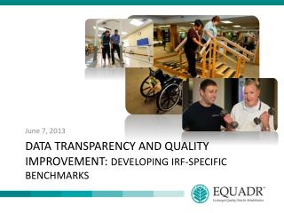 Data Transparency and Quality Improvement:  Developing IRF-Specific Benchmarks