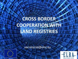 CROSS BORDER COOPERATION WITH  LAND REGISTRIES