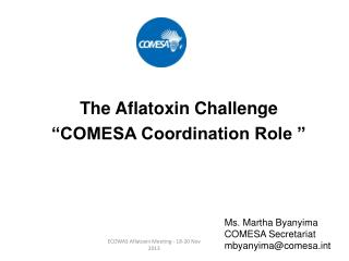 "The  Aflatoxin  Challenge ""COMESA  C oordination  R ole """