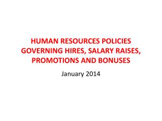 HUMAN RESOURCES POLICIES GOVERNING HIRES, SALARY RAISES, PROMOTIONS AND BONUSES