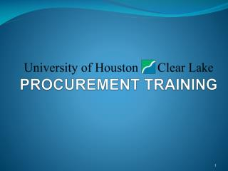 University of Houston      Clear Lake PROCUREMENT TRAINING
