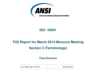 ISO  45001 TG5 Report for March 2014 Morocco Meeting Section 3 (Terminology) Thea Dunmire