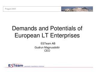 Demands and Potentials of European LT Enterprises ESTeam AB Gudrun  Magnusdottir CEO
