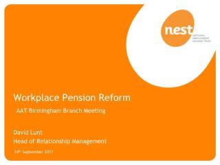 Workplace Pension Reform AAT Birmingham Branch Meeting