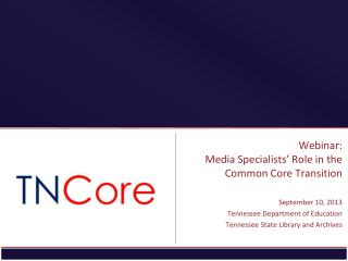 Webinar: Media Specialists� Role in the Common Core Transition
