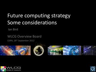 Future computing strategy Some considerations