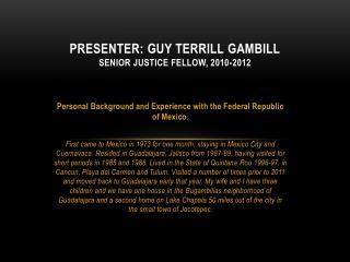 Presenter: Guy Terrill  GambilL Senior Justice Fellow, 2010-2012