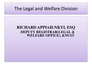 The Legal and Welfare Division