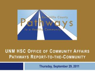 UNM HSC Office of Community Affairs Pathways Report-to-the-Community