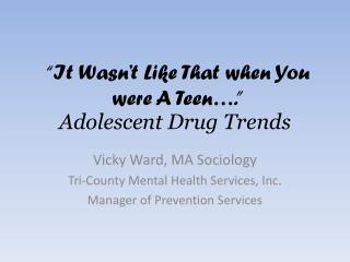 Adolescent Drug Trends