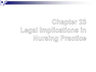 Chapter 23 Legal Implications in Nursing Practice
