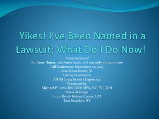 Yikes! I've Been Named in a Lawsuit; What Do I Do Now!