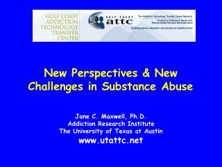 New Perspectives & New Challenges in Substance Abuse