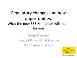 Regulatory changes and new opportunities: What the new BSB Handbook will mean for you