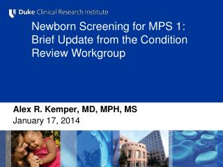 Newborn Screening for MPS 1:  Brief Update from the Condition Review Workgroup