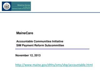 MaineCare Accountable Communities Initiative SIM Payment Reform Subcommittee