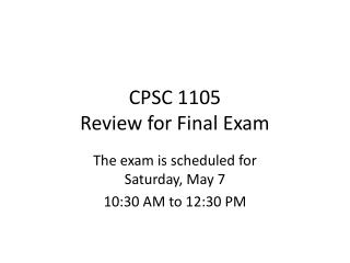 CPSC 1105 Review for Final Exam