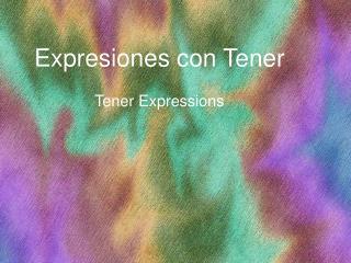 Expresiones con Tener Tener Expressions