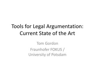 Tools for Legal Argumentation: Current State of the  Art