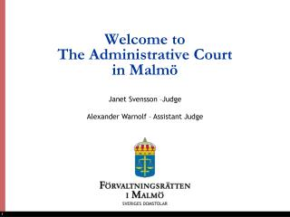 Welcome  to  The Administrative Court  in Malmö