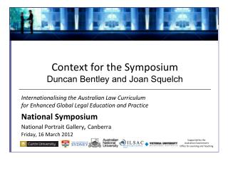 Context for the Symposium Duncan Bentley and Joan Squelch
