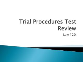 Trial Procedures Test Review
