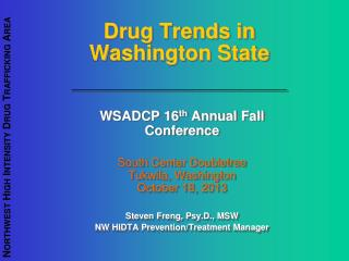Drug Trends in Washington State __________________________________________________