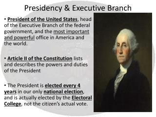 Presidency & Executive Branch