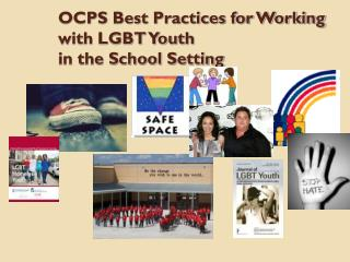 OCPS Best Practices for Working with LGBT Youth  in the School Setting