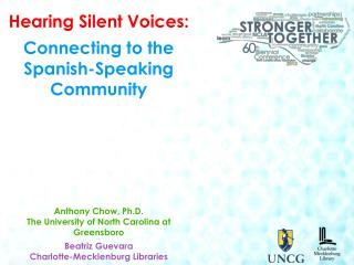 Hearing Silent Voices : Connecting  to the Spanish-Speaking Community