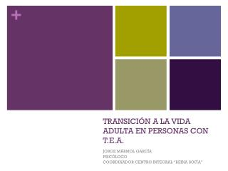 TRANSICIÓN A LA VIDA ADULTA EN PERSONAS CON T.E.A.