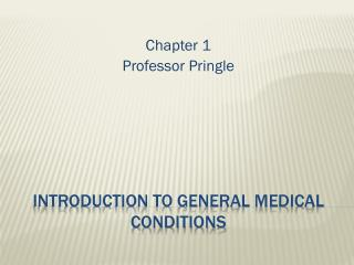 Introduction to General Medical Conditions
