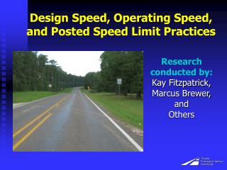 Design Speed, Operating Speed, and Posted Speed  Limit  Practices