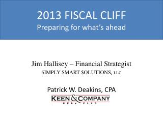 2013 FISCAL CLIFF Preparing for what's ahead