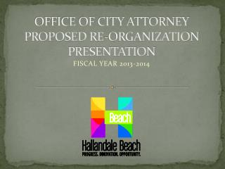 OFFICE OF CITY ATTORNEY PROPOSED RE-ORGANIZATION PRESENTATION