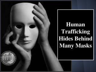 Human Trafficking Hides Behind Many Masks
