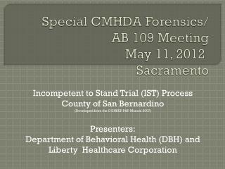 Special CMHDA Forensics/ AB 109 Meeting    May 11, 2012 Sacramento