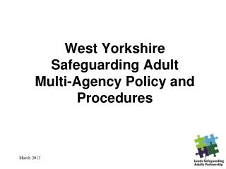 West Yorkshire Safeguarding Adult  Multi-Agency Policy and Procedures