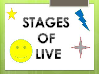 STAGES  OF  LIVE