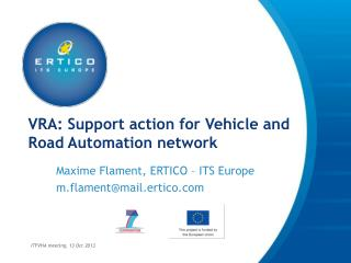 VRA: Support  action for Vehicle and Road Automation network