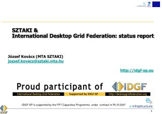 SZTAKI &  International  Desktop Grid Federation : status  report